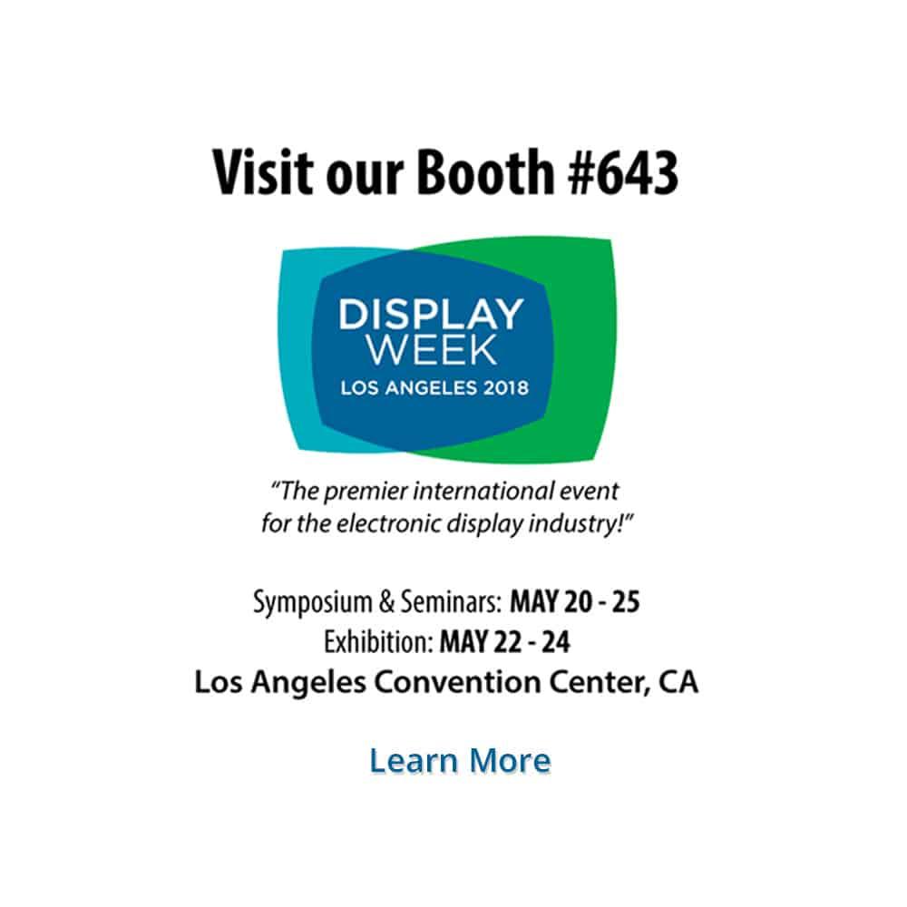 SID's Display Week 2018 – Visit our booth #643!
